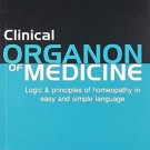 Clinical Organon of Medicine - 3rd Ed. (Logic & Principles of Homeopathy in Easy