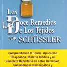 Los Doce Remedios De Los Tejidos Por Schussler/ The Twelve Remedies of Tissues