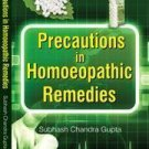 Precautions in Homoeopathic Remedies [Apr 01, 2005] Pegasus and Gupta, Subhash