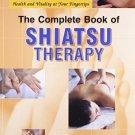 The Complete Book of Shiatsu Therapy [Jul 30, 2008] Namikoshi, Toru
