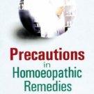 Precautions in Homoeopathic Remedies [Paperback] [Jun 30, 2005] Gupta, Subhash`
