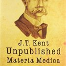 Kent's Unpublished Materia Medica [Hardcover] [Apr 06, 2012] Ahmed N Currim