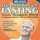 The Miracle of Fasting: Proven Throughout History for Physical, Mental, & Spiritual