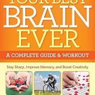 Your Best Brain Ever: A Complete Guide and Workout [Paperback] [Dec 31, 2013]