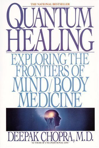 Quantum Healing: Exploring the Frontiers of Mind Body Medicine [Paperback]