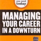Managing Your Career in a Downturn [Paperback] [Jun 15, 2009] Harvard Business