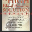 The High Blood Pressure Solution: A Scientifically Proven Program for Prevent