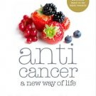 Anticancer: A New Way of Life. David Servan-Schreiber [Paperback] [Jan 01,