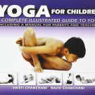 Yoga For Children: A Complete Illustrated Guide To Yoga [Paperback] [Jan 31,