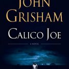 Calico Joe: A Novel [Paperback] [Mar 26, 2013] Grisham, John