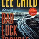 Bad Luck and Trouble: A Jack Reacher Novel [Aug 07, 2012] Child, Lee