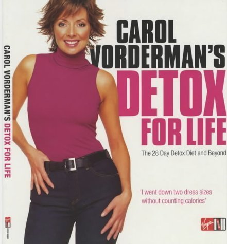 Carol Vorderman's Detox for Life: The 28 Day Detox Diet and Beyond [Dec 13,
