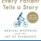 Every Patient Tells a Story: Medical Mysteries and the Art of Diagnosis [Paperback