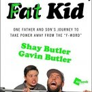 """Fat Dad, Fat Kid: One Father and Son's Journey to Take Power Away from the """"F word"""