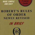 Robert's Rules Of Order Newly Revised in Brief [Apr 14, 2004] Robert, Henry