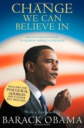 Change We Can Believe in: Barack Obama's Plan to Renew America's Promise [Paperback