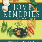 Home Remedies: A Handbook of Herbal Cures for Common Ailments Volume 1