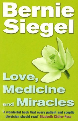 Love, Medicine and Miracles [Paperback] [Jan 07, 1999] Bernie S. Siegel