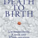From Death to Birth: Understanding Karma and Reincarnation [Paperback] [Feb