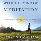Running with the Mind of Meditation: Lessons for Training Body and Mind [Paperback