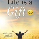 Because Life Is a Gift: ): Stories of Hope, Courage and Perseverance [Paperback