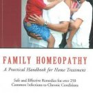 Family Homeopathy: A Practical Handbook for Home Treatment [Jan 01, 2005]