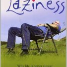 The Joy of Laziness [Paperback] [Sep 30, 2006] Axt, Peter and Axt-Gadermann,