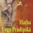 Hatha Yoga Praoipika: Classic Guide for the Advanced Proactice of Hatha Yoga