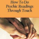 Learn How to Do Psychic Readings Through Touch [Nov 30, 2011] Andrews, Ted