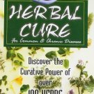 Herbal Cure for Common and Chronic Diseases: Discover the Creative Power of over