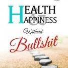 Health & Happiness Without Bullshit [Jun 01, 2015] Mathew, Jimmy