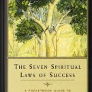 The Seven Spiritual Laws of Success: A Pocket Guide to Fulfilling Your Dreams