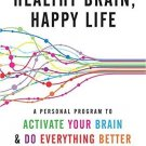 Healthy Brain, Happy Life: A Personal Program to to Activate Your Brain