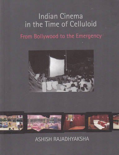 Indian Cinema in the Time of Celluloid: From Bollywood to the Emergency [Mar