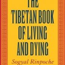 The Tibetan Book of Living and Dying: The Spiritual Classic & International