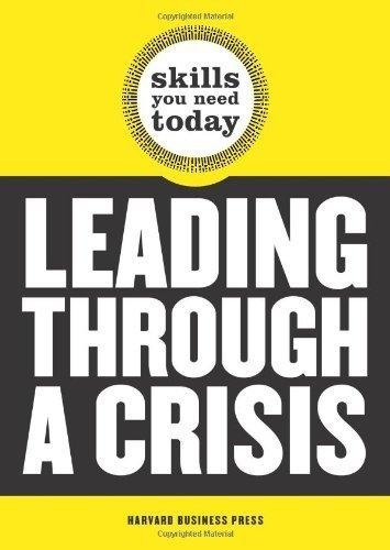 Leading Through a Crisis [Paperback] [Jun 07, 2009] Harvard Business School