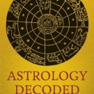 Astrology Decoded: A Step-by-Step Guide to Learning Astrology [Paperback]