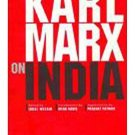 Karl Marx on India: From the New York Daily Tribune (Including Articles by Frederick