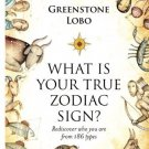What is Your True Zodiac Sign? [Paperback] [Sep 08, 2015] Lobo, Greenstone