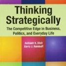 Thinking Strategically: The Competitive Edge in Business, Politics, and Every life