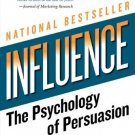 influence: The Psychology of Persuasion [Paperback] [Dec 26, 2006] Cialdini,