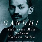 Gandhi: The True Man Behind Modern India [Paperback]