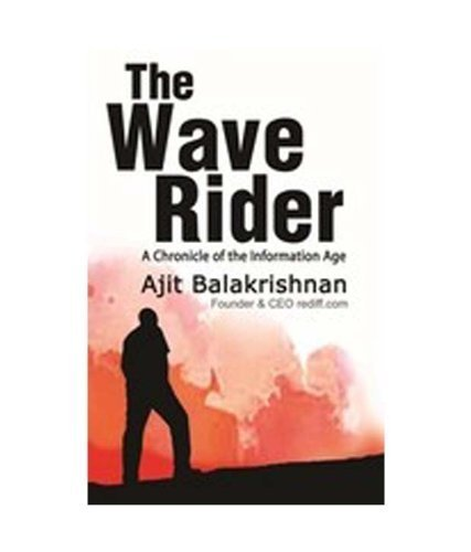 The Wave Rider: A Chronicle of the Information Age [Jun 21, 2012] Balakrishnan