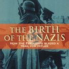 A Brief History of the Birth of the Nazis: How the Freikorps Blazed a Trail