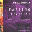 Fasting, Feasting [Paperback] [Jan 01, 2000] Desai, Anita
