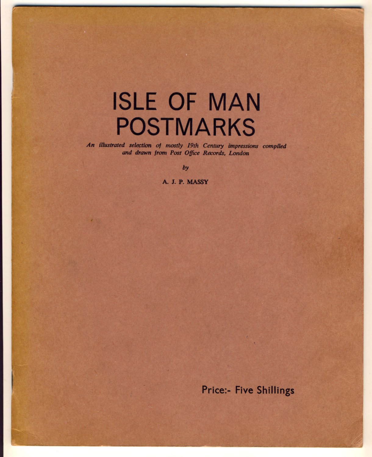 Isle of Man Postmarks by A J P Massy - Many Old Postal Markings Illustrated from Post office Records