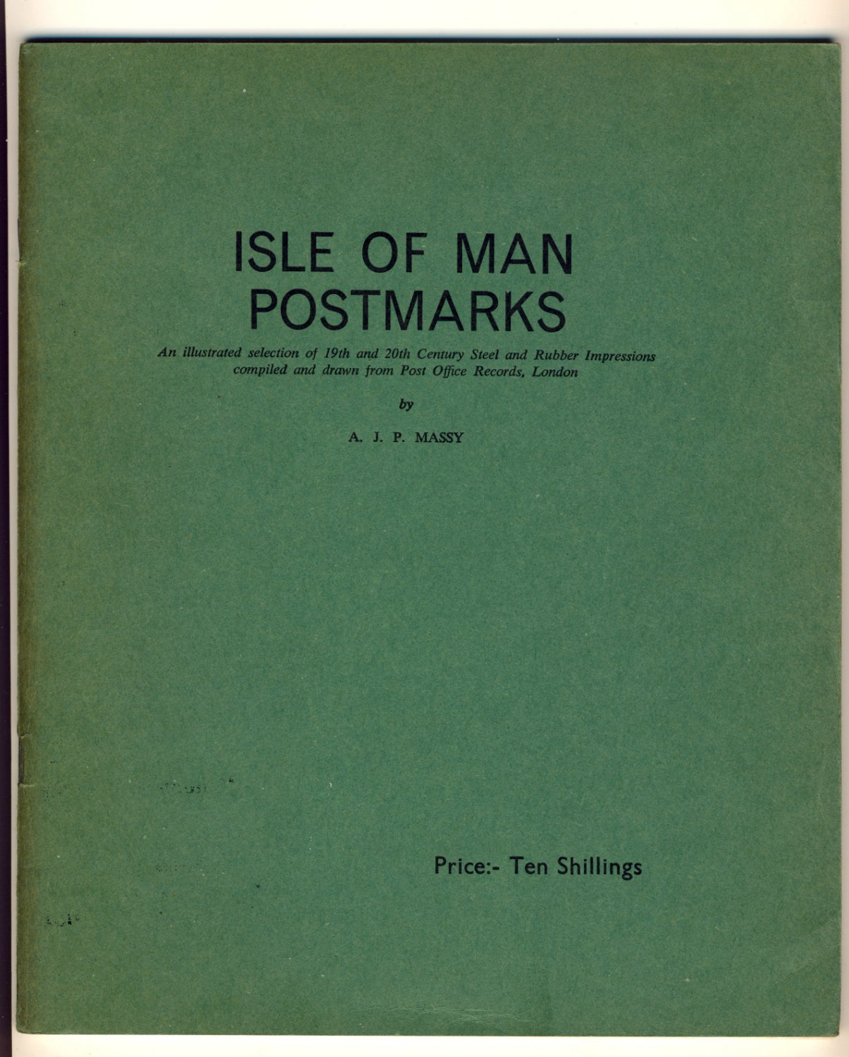 Isle of Man Postmarks Pt 2 & 3 by AJP Massy Old Postal Markings Illustrated from Post Office Records