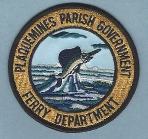 PLAQUEMINES PARSH LOUISIANA FERRY DEPARTMENT PATCH