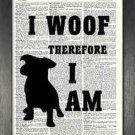Dictionary Art, Word Art - I Woof, Therefore I Am
