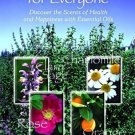 Now Foods, Aromatherapy for Everyone, by PJ Pierson and Mary Shipley, 139 pages